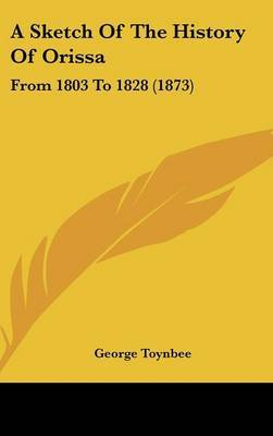 A Sketch Of The History Of Orissa: From 1803 To 1828 (1873) by George Toynbee image