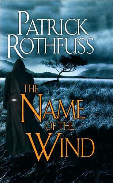 The Name of the Wind (Kingkiller Chronicle Series #1) (US Ed.) by Patrick Rothfuss