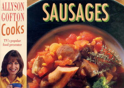 Allyson Gofton Cooks Sausages by Allyson Gofton