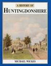 A History of Huntingdonshire by Michael Wickes image
