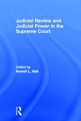 Judicial Review and Judicial Power in the Supreme Court
