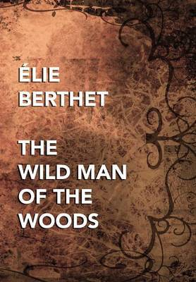 The Wild Man of the Woods by Elie Bertrand Berthet image