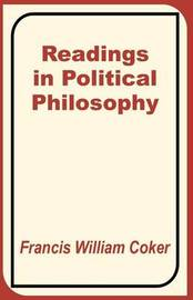 Readings in Political Philosophy by Francis William Coker image