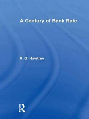 Century of Bank Rate by Ralph G Hawtrey