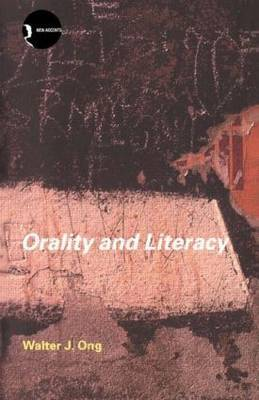 Orality and Literacy by Walter J. Ong (Professor Emeritus, St Louis University, USA)