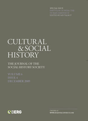 Cultural and Social History Volume 6 Issue 4: The Journal of the Social History Society