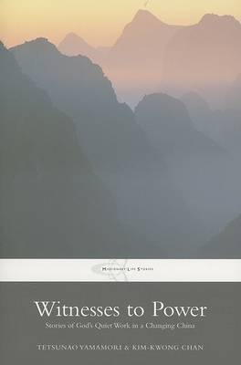 Witnesses to Power: Stories of God's Quiet Work in a Changing China by Tetsunao Yamamori