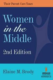 Women in the Middle by Elaine M Brody