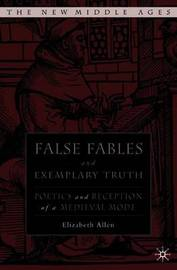 False Fables and Exemplary Truth by E Allen