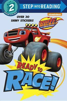 Ready to Race! (Blaze and the Monster Machines) by Random House