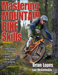Mastering Mountain Bike Skills by Brian Lopes image