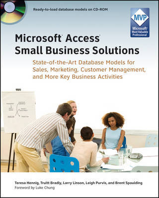 Microsoft Access Small Business Solutions: State-of-the-Art Database Models for Sales, Marketing, Customer Management, and More Key Business Activities by Teresa Hennig image