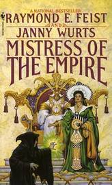 Mistress of the Empire (Empire Trilogy #3) by Raymond E Feist