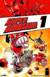 Super Dinosaur Volume 1 by Robert Kirkman
