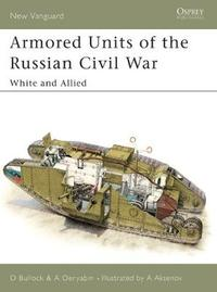 Armoured Units of the Russian Civil War: Pt.1 by David Bullock image