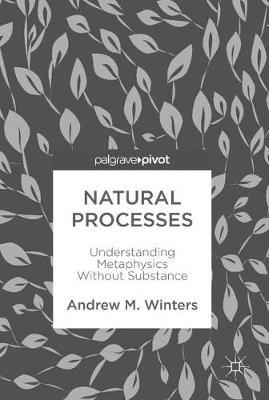 Natural Processes by Andrew M. Winters