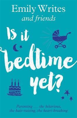 Is it Bedtime Yet? by Emily Writes image