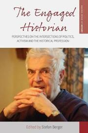 The Engaged Historian