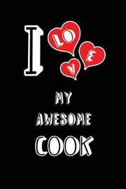 I Love My Awesome Cook by Lovely Hearts Publishing