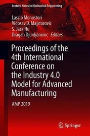 Proceedings of the 4th International Conference on the Industry 4.0 Model for Advanced Manufacturing