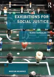 Exhibitions for Social Justice by Elena Gonzales
