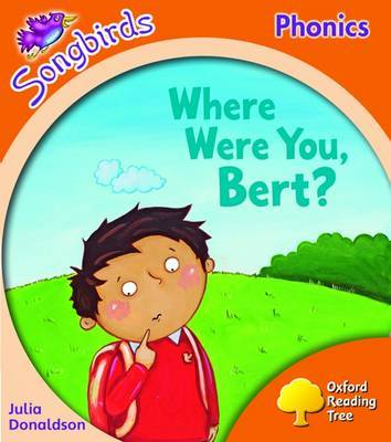 Oxford Reading Tree: Level 6: Songbirds: Where Were You, Bert? by Julia Donaldson image