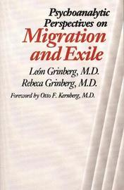 Psychoanalytic Perspectives on Migration and Exile by Leon Grinberg