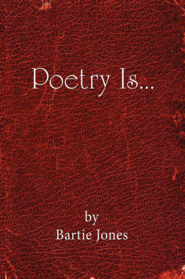 Poetry Is... by Bartie Jones image