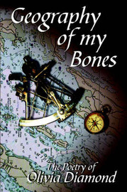 Geography of My Bones by Olivia Diamond image