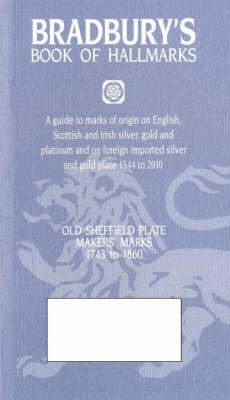 Bradbury's Book of Hallmarks: A Guide to Marks of Origin on English, Scottish and Irish Silver, Gold and Platinum and on Foreign Imported Silver and Gold Plate 1544 to 2010 by Frederick Bradbury image