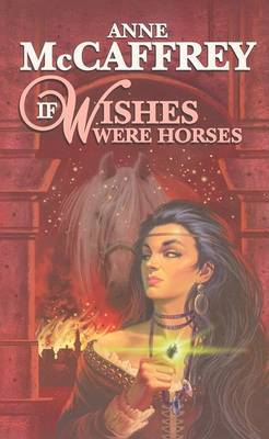 If Wishes Were Horses by Anne McCaffrey image