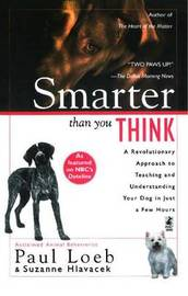 Smarter Than You Think: A Revolutionary Approach to Teaching and Understanding your Dog in just by Paul Loeb image