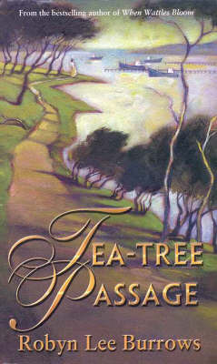 Tea Tree Passage by Robyn Lee Burrows