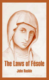 The Laws of Fesole by John Ruskin image