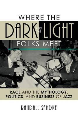 Where the Dark and the Light Folks Meet by Randall Sandke image