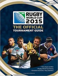 Rugby World Cup 2015: The Official Tournament Guide by Andrew Baldock