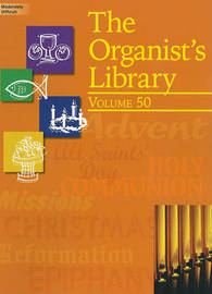 The Organist's Library, Volume 50 by Various image