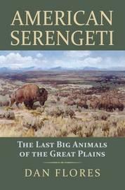 American Serengeti by Dan Flores