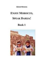 Enjoy Morocco, Speak Darija! Book 1 by M Gerard Wissocq image