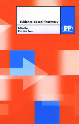Evidence Based Pharmacy by Christine Bond