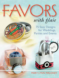 Favors with Flair by Mary Lynn Maloney image