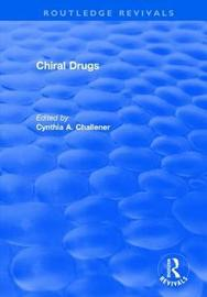 Chiral Drugs by Cynthia A. Challener