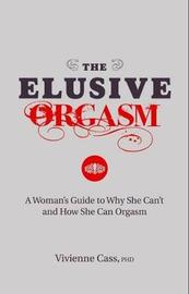 The Elusive Orgasm by Vivienne Cass