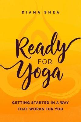 Ready For Yoga by Diana Shea