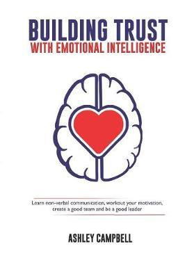 Building Trust with Emotional Intelligence   Ashley Campbell