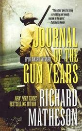 Journal of the Gun Years by Richard Matheson