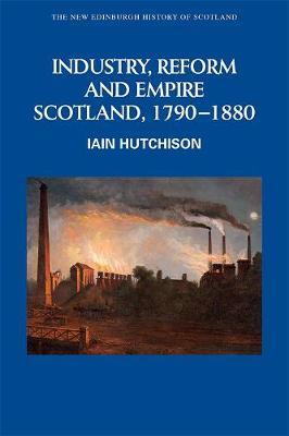Industry, Empire and Unrest by Iain Hutchison