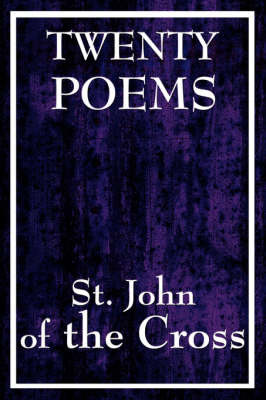 Twenty Poems by St. John of the Cross by John Of the Cross St John of the Cross image