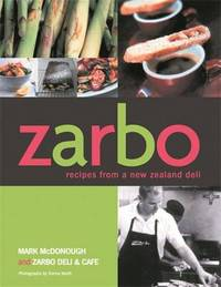 Zarbo: Recipes from a New Zealand Deli by Mark McDonough
