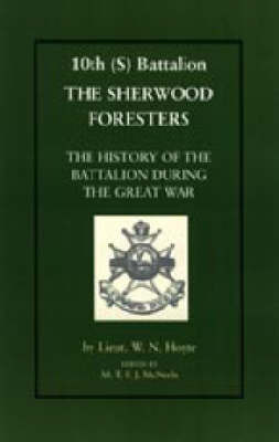 10th (S) BN the Sherwood Foresters by W.N. Hoyte